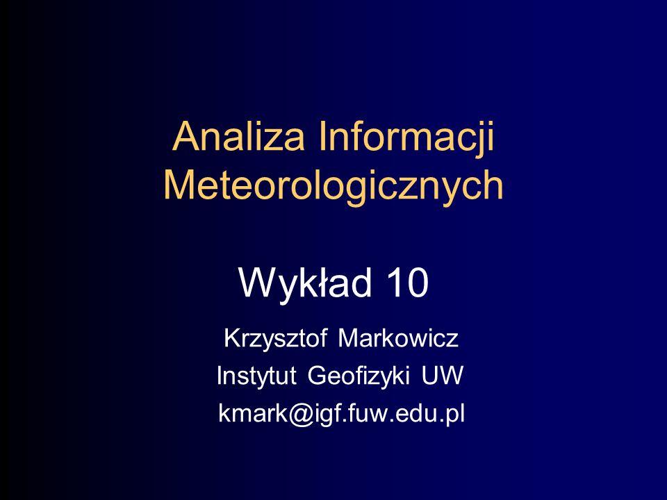 Analiza Informacji Meteorologicznych Wykład 10