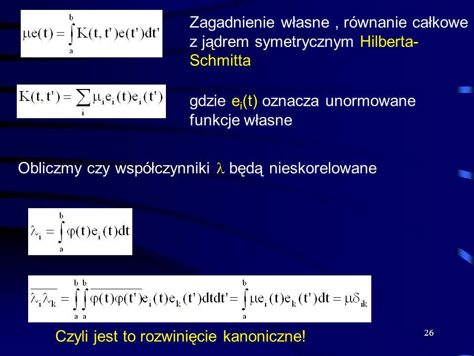 Zagadnienie własne , równanie całkowe z jądrem symetrycznym Hilberta-Schmitta