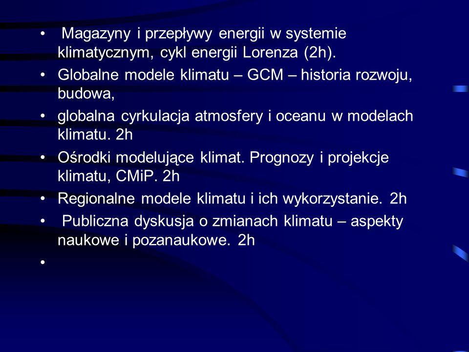 Magazyny i przepływy energii w systemie klimatycznym, cykl energii Lorenza (2h).