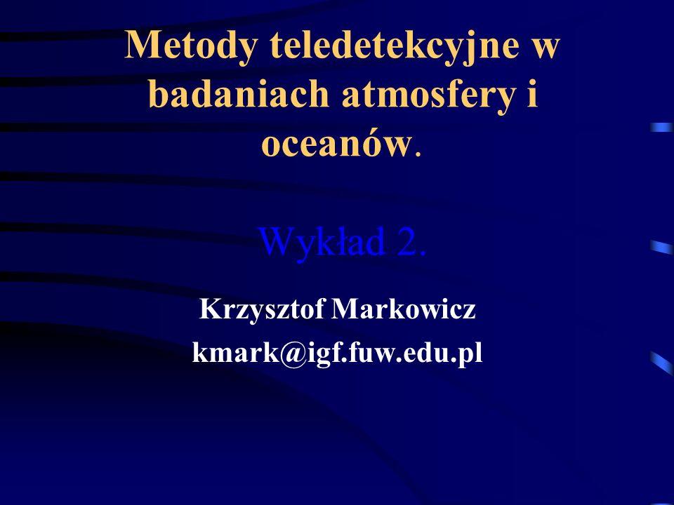 Metody teledetekcyjne w badaniach atmosfery i oceanów. Wykład 2.