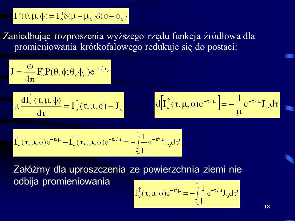 Zaniedbując rozproszenia wyższego rzędu funkcja źródłowa dla promieniowania krótkofalowego redukuje się do postaci: