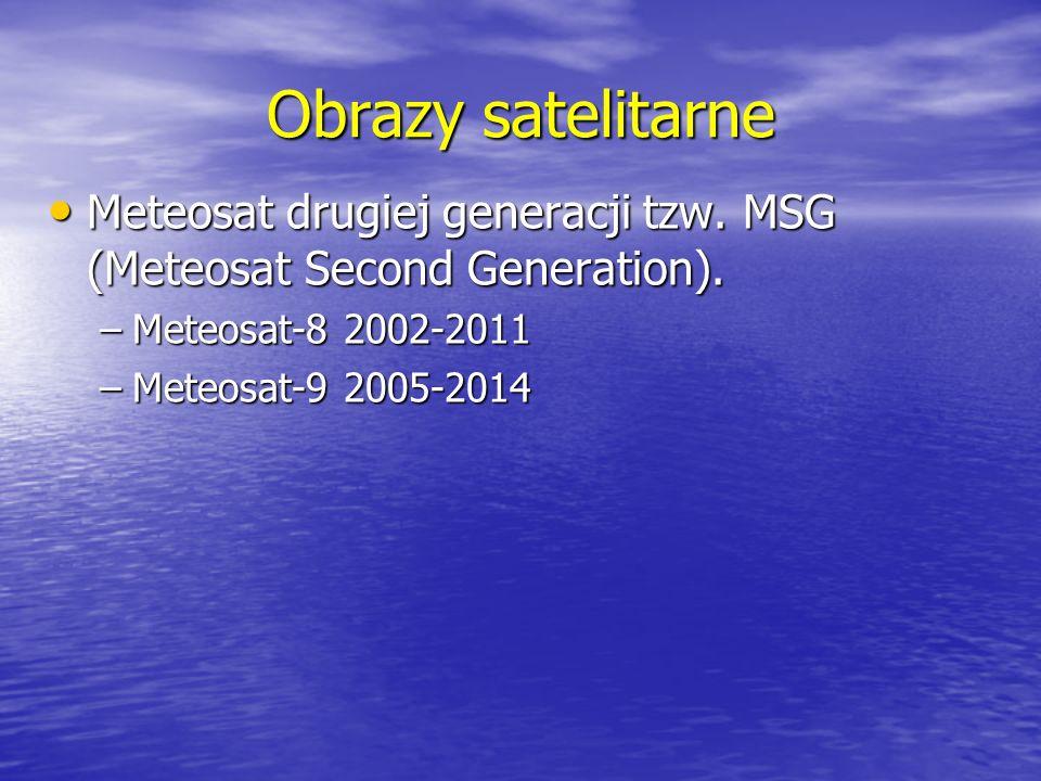 Obrazy satelitarne Meteosat drugiej generacji tzw. MSG (Meteosat Second Generation). Meteosat-8 2002-2011.