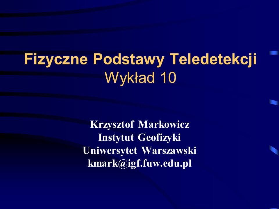 Fizyczne Podstawy Teledetekcji Wykład 10