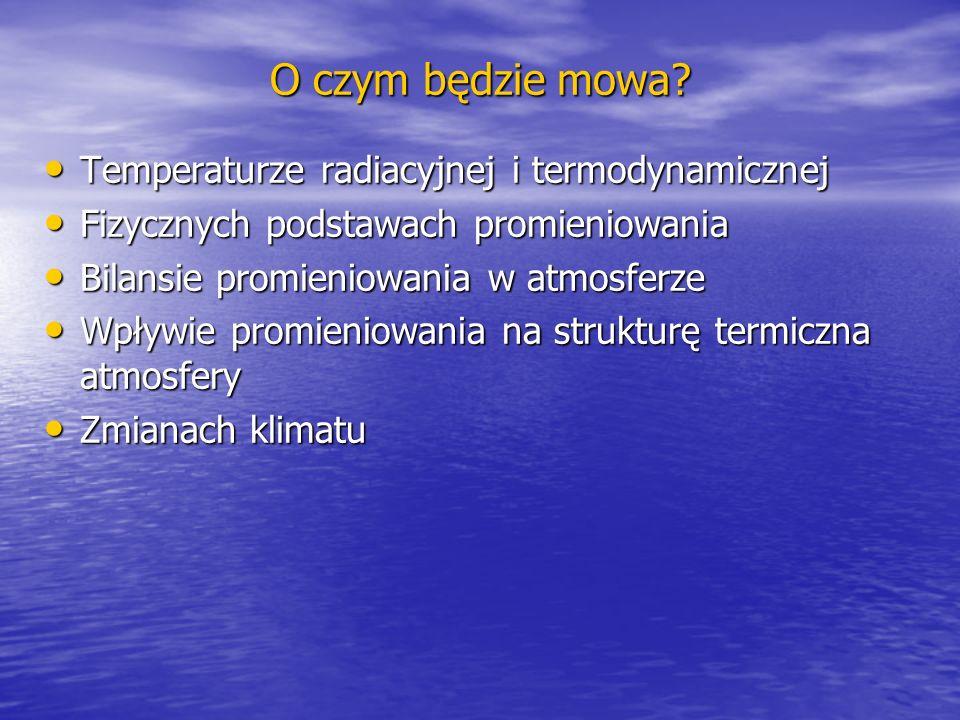 O czym będzie mowa Temperaturze radiacyjnej i termodynamicznej