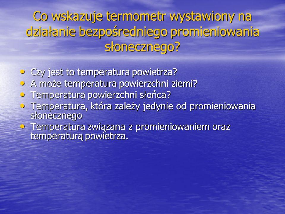Co wskazuje termometr wystawiony na działanie bezpośredniego promieniowania słonecznego