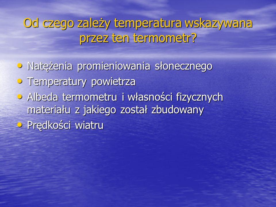 Od czego zależy temperatura wskazywana przez ten termometr