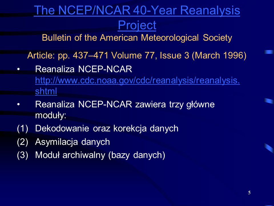 The NCEP/NCAR 40-Year Reanalysis Project Bulletin of the American Meteorological Society Article: pp. 437–471 Volume 77, Issue 3 (March 1996)
