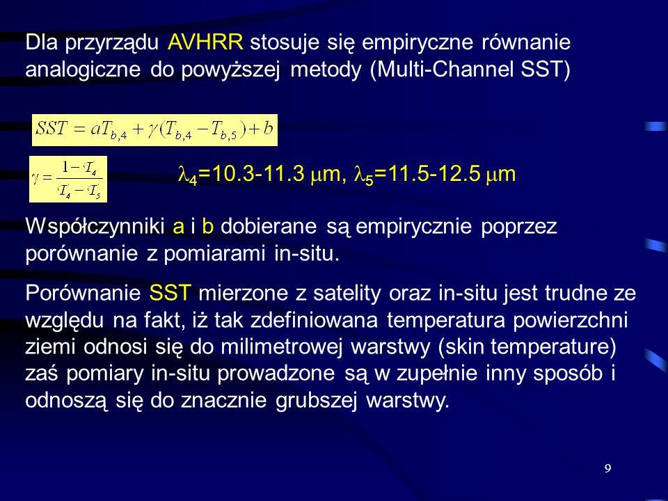 Dla przyrządu AVHRR stosuje się empiryczne równanie analogiczne do powyższej metody (Multi-Channel SST)