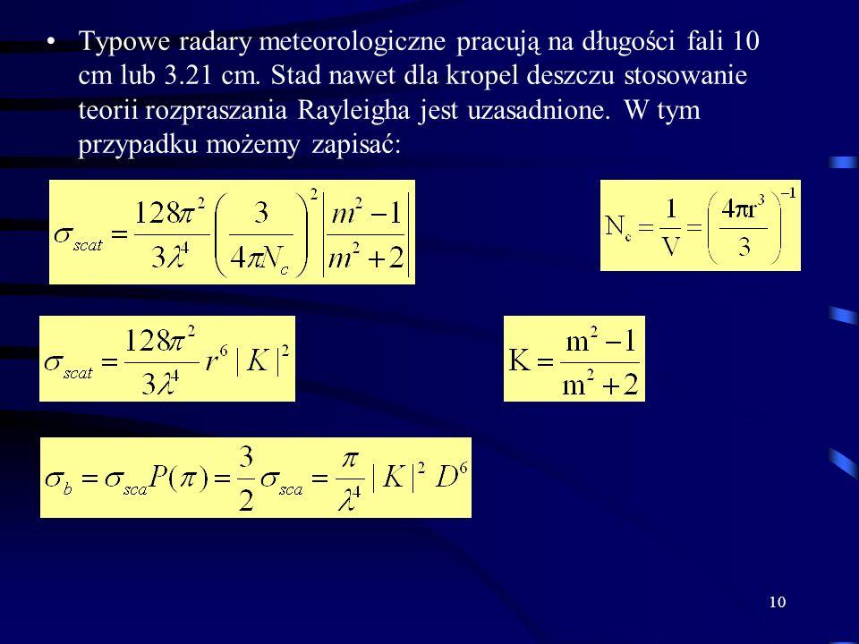 Typowe radary meteorologiczne pracują na długości fali 10 cm lub 3