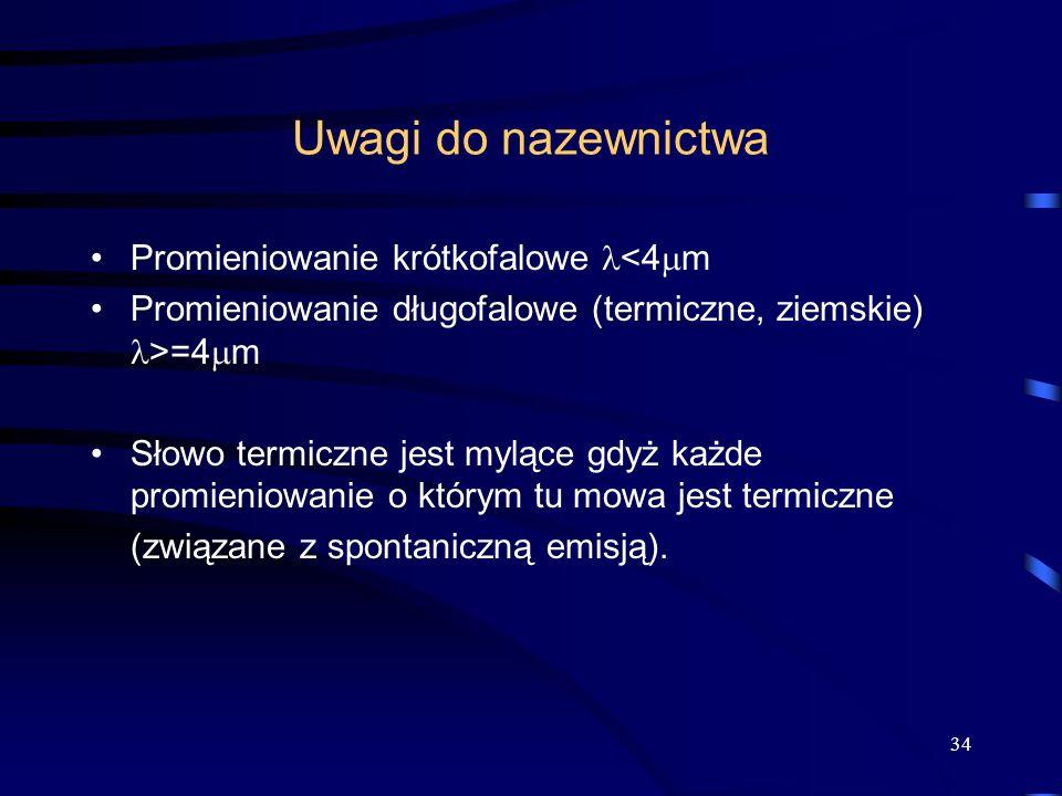 Uwagi do nazewnictwa Promieniowanie krótkofalowe <4m