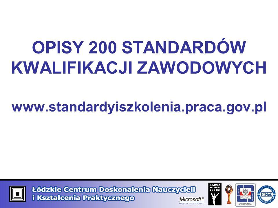 OPISY 200 STANDARDÓW KWALIFIKACJI ZAWODOWYCH www. standardyiszkolenia