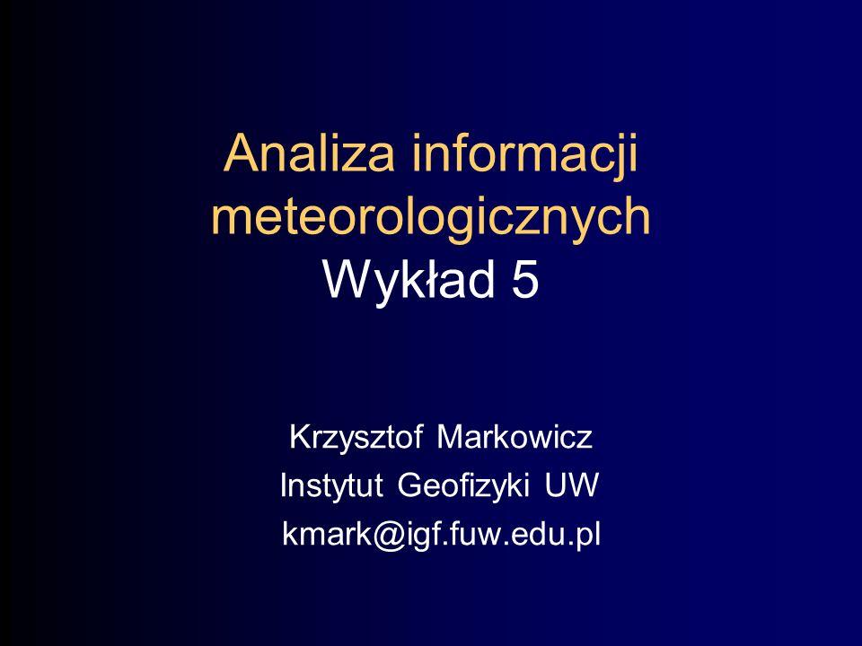 Analiza informacji meteorologicznych Wykład 5