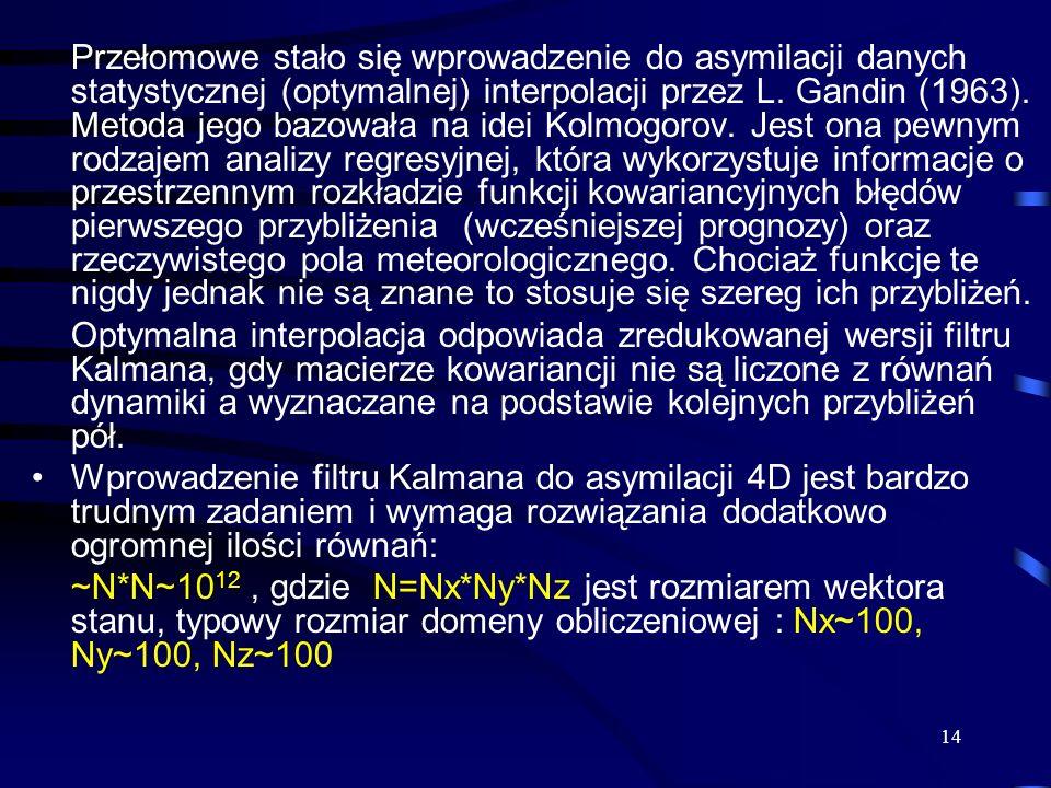 Przełomowe stało się wprowadzenie do asymilacji danych statystycznej (optymalnej) interpolacji przez L. Gandin (1963). Metoda jego bazowała na idei Kolmogorov. Jest ona pewnym rodzajem analizy regresyjnej, która wykorzystuje informacje o przestrzennym rozkładzie funkcji kowariancyjnych błędów pierwszego przybliżenia (wcześniejszej prognozy) oraz rzeczywistego pola meteorologicznego. Chociaż funkcje te nigdy jednak nie są znane to stosuje się szereg ich przybliżeń.