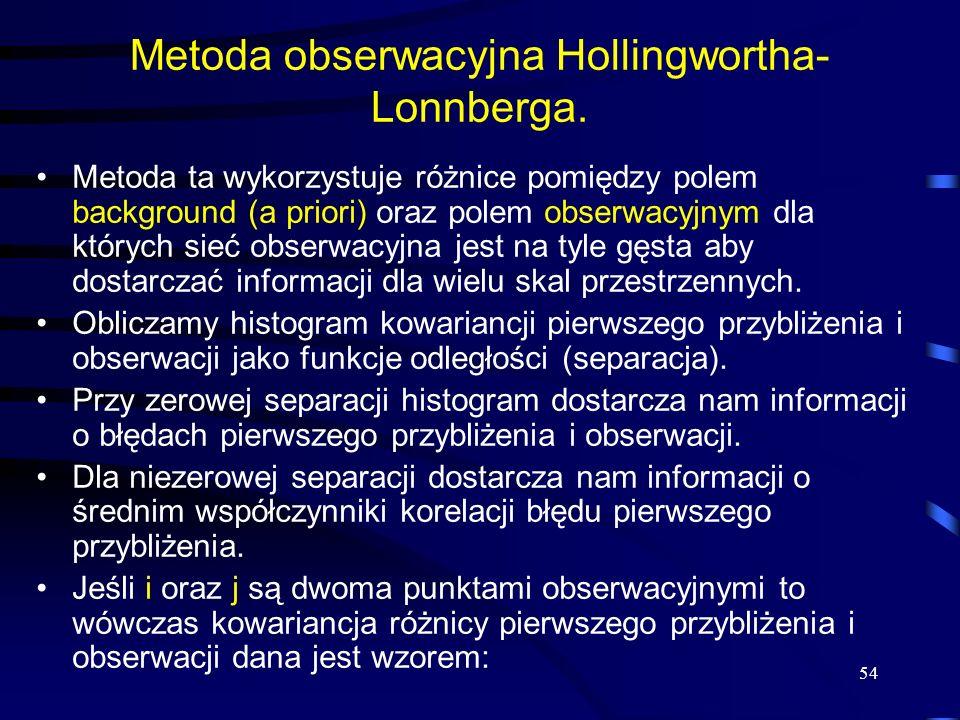 Metoda obserwacyjna Hollingwortha-Lonnberga.