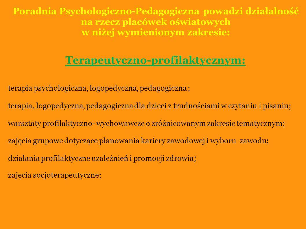 w niżej wymienionym zakresie: Terapeutyczno-profilaktycznym: