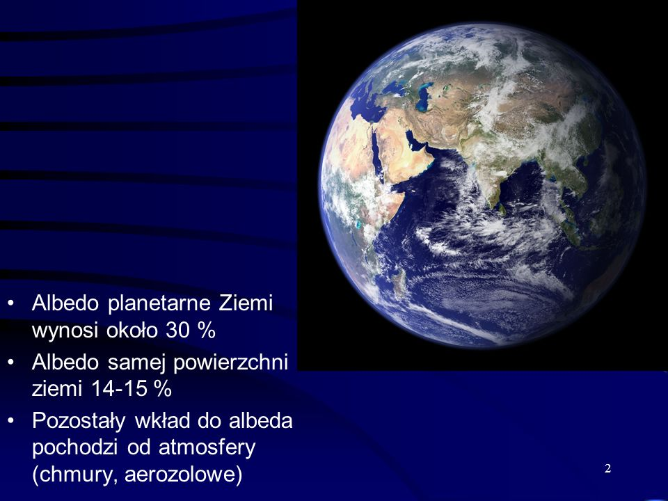 Albedo planetarne Ziemi wynosi około 30 %