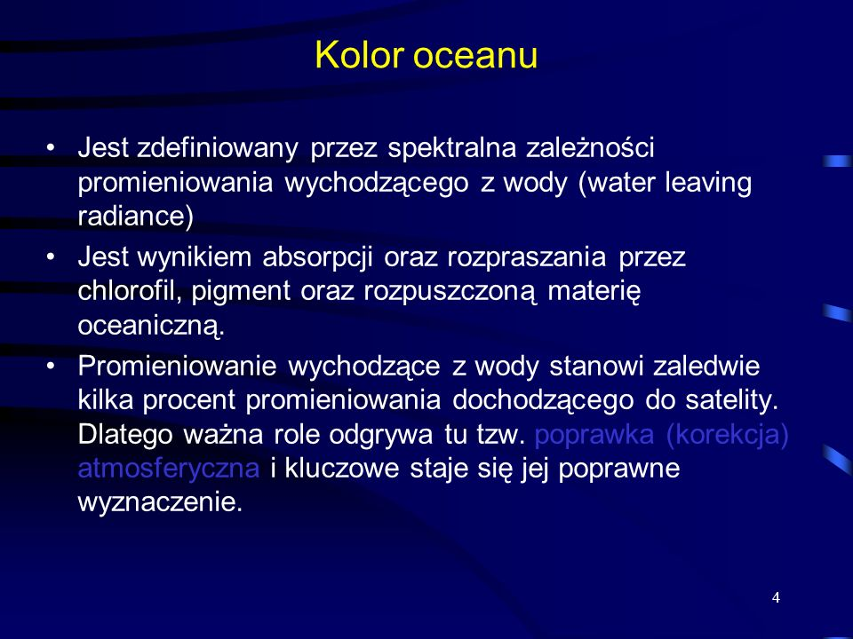 Kolor oceanu Jest zdefiniowany przez spektralna zależności promieniowania wychodzącego z wody (water leaving radiance)
