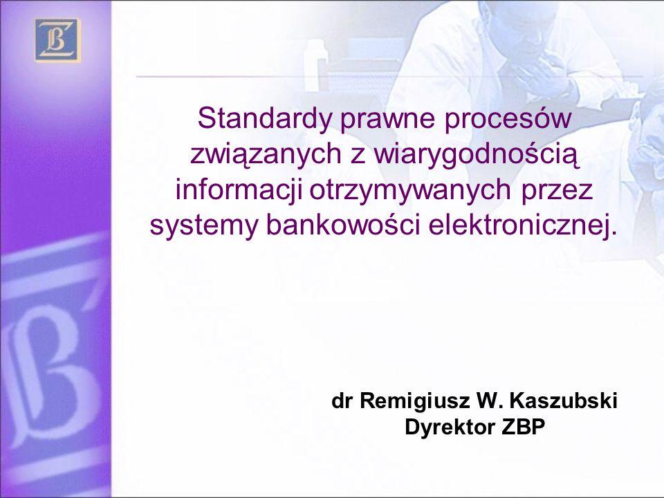 dr Remigiusz W. Kaszubski Dyrektor ZBP