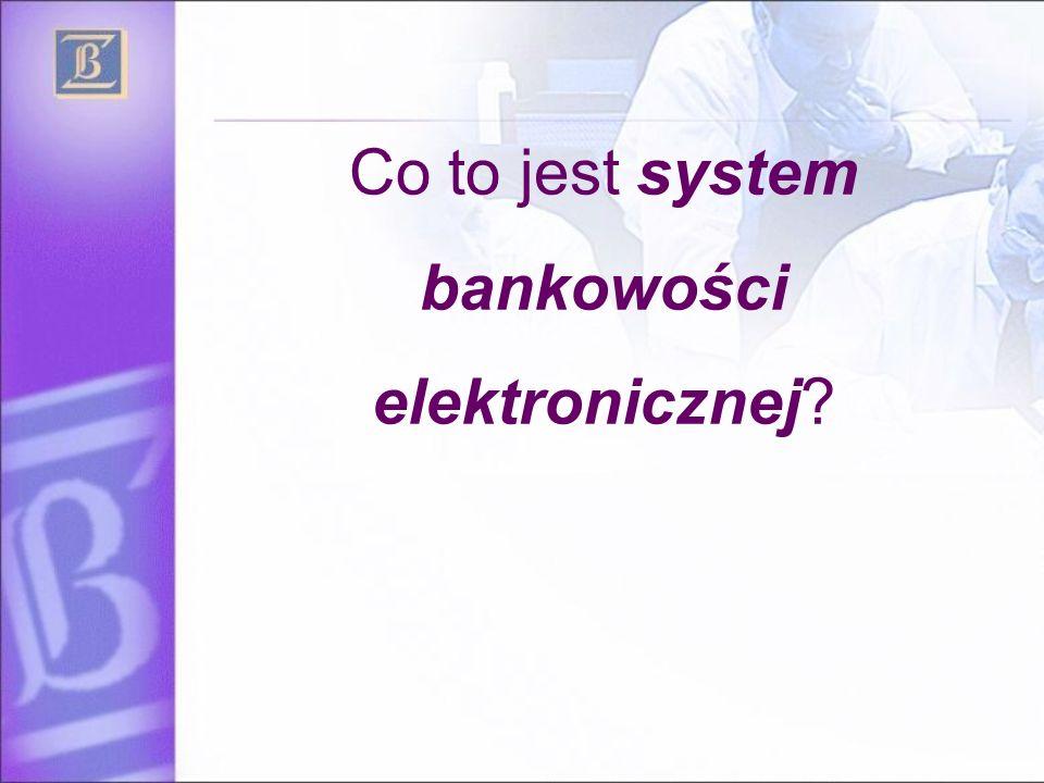 Co to jest system bankowości elektronicznej