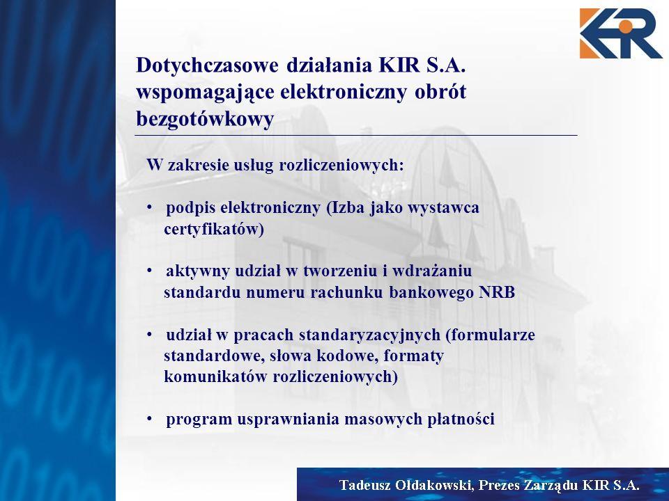 Dotychczasowe działania KIR S. A