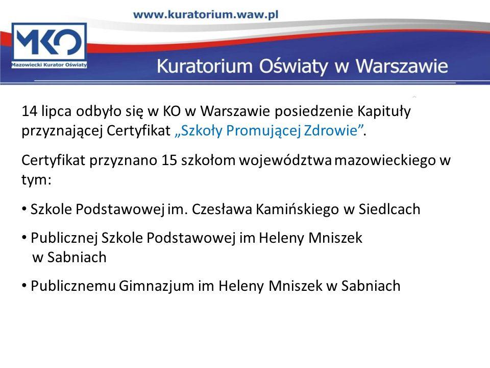 """14 lipca odbyło się w KO w Warszawie posiedzenie Kapituły przyznającej Certyfikat """"Szkoły Promującej Zdrowie ."""