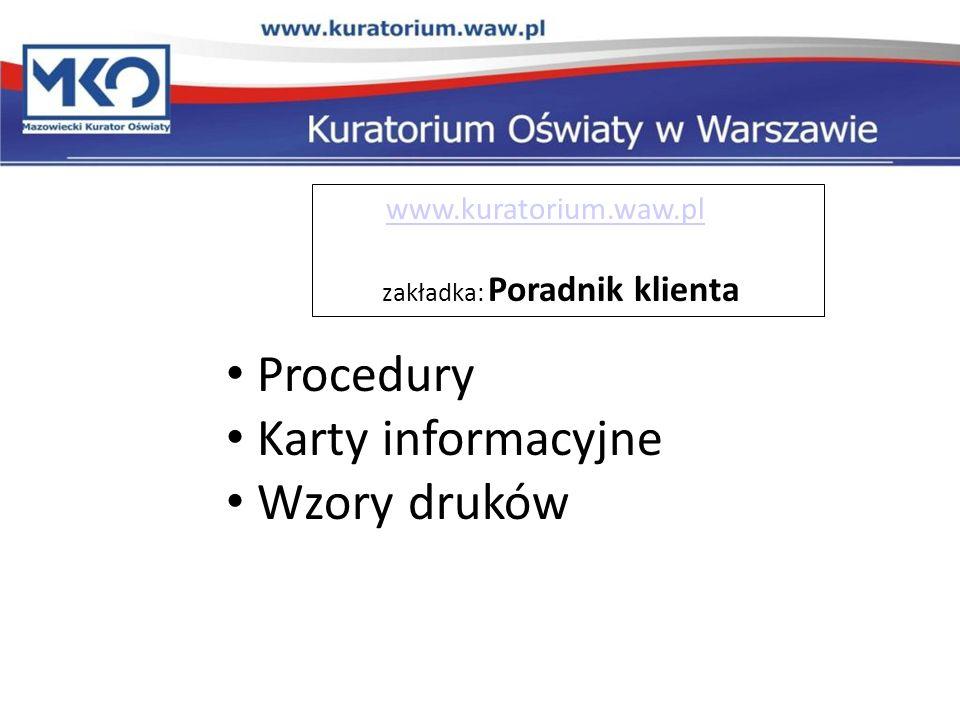 Procedury Karty informacyjne Wzory druków www.kuratorium.waw.pl