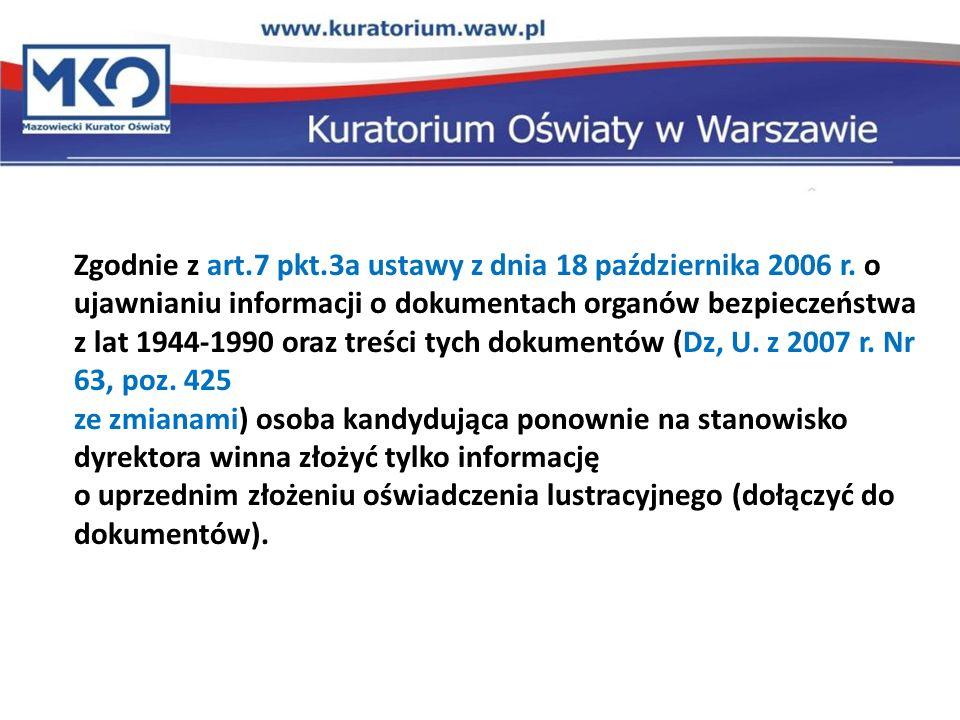 Zgodnie z art. 7 pkt. 3a ustawy z dnia 18 października 2006 r
