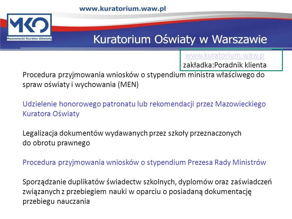 www.kuratorium.waw.pzakładka:Poradnik klienta. Procedura przyjmowania wniosków o stypendium ministra właściwego do spraw oświaty i wychowania (MEN)
