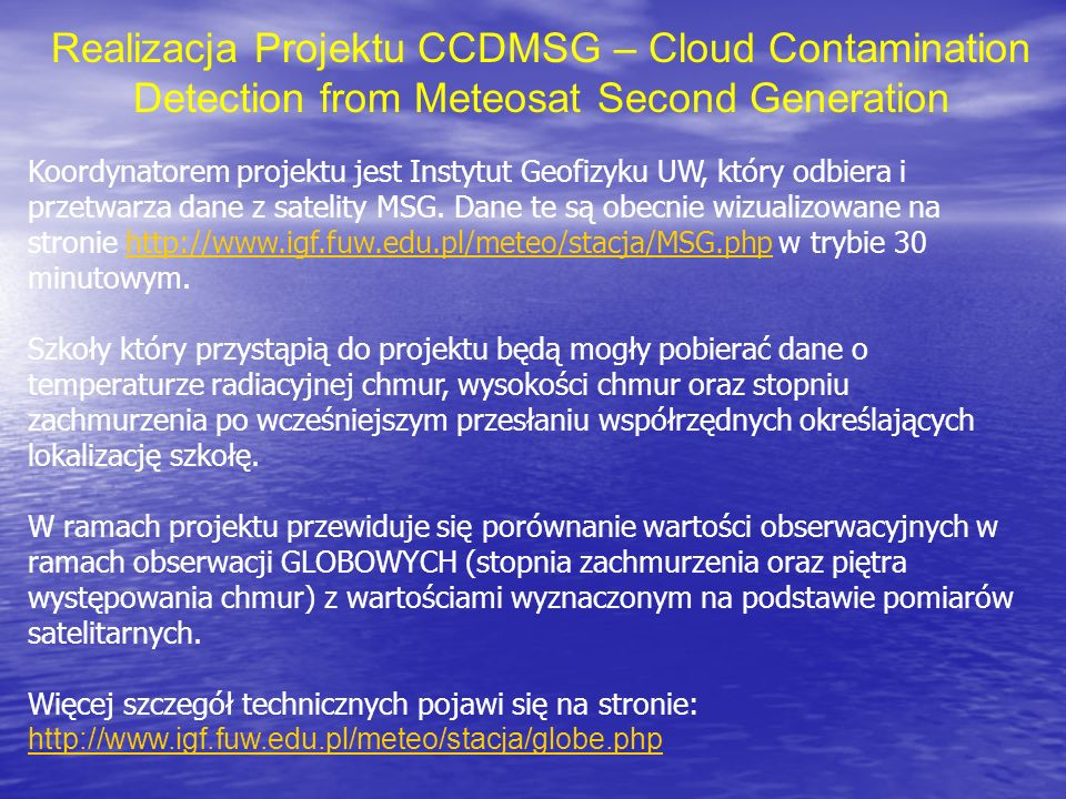 Realizacja Projektu CCDMSG – Cloud Contamination Detection from Meteosat Second Generation