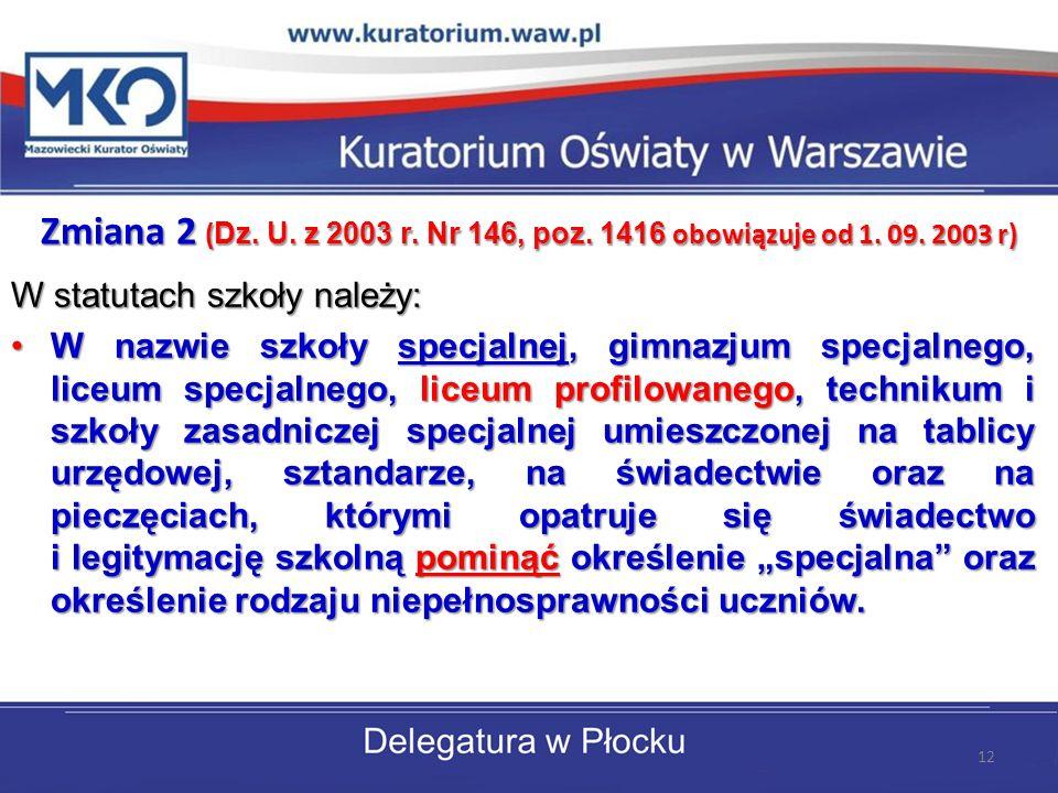 Zmiana 2 (Dz. U. z 2003 r. Nr 146, poz. 1416 obowiązuje od 1. 09