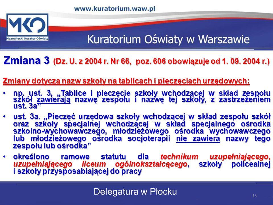 Zmiana 3 (Dz. U. z 2004 r. Nr 66, poz. 606 obowiązuje od 1. 09. 2004 r
