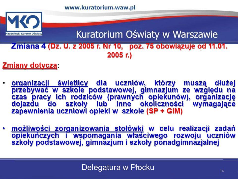 Zmiana 4 (Dz. U. z 2005 r. Nr 10, poz. 75 obowiązuje od 11. 01. 2005 r