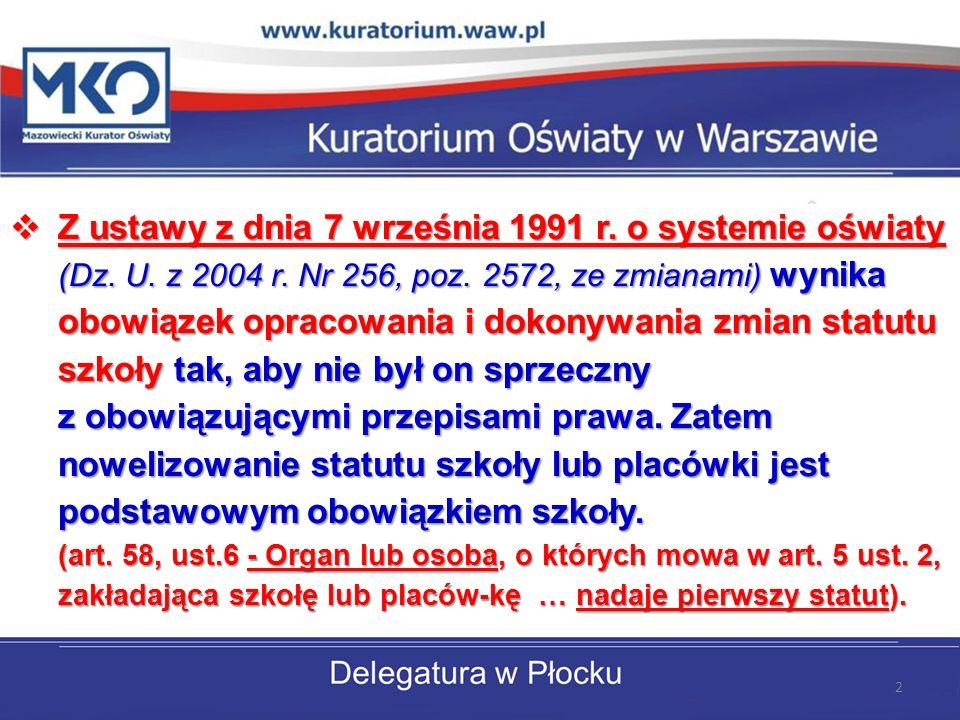 Z ustawy z dnia 7 września 1991 r. o systemie oświaty (Dz. U. z 2004 r
