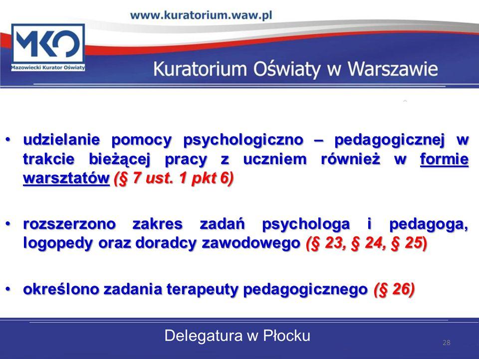 udzielanie pomocy psychologiczno – pedagogicznej w trakcie bieżącej pracy z uczniem również w formie warsztatów (§ 7 ust. 1 pkt 6)