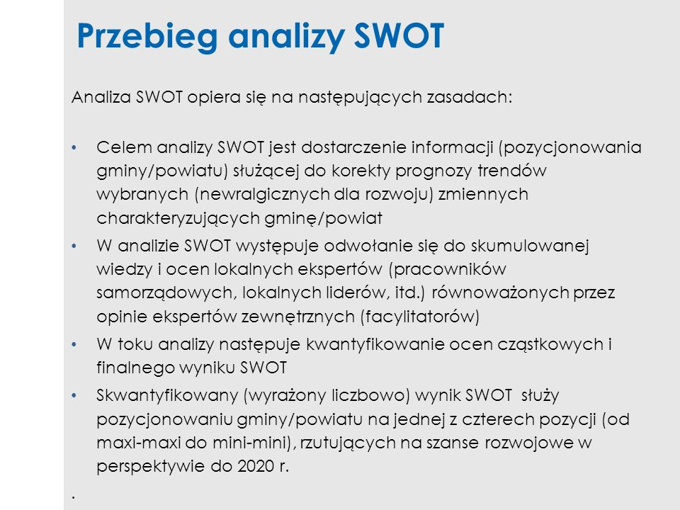 Przebieg analizy SWOT Analiza SWOT opiera się na następujących zasadach: