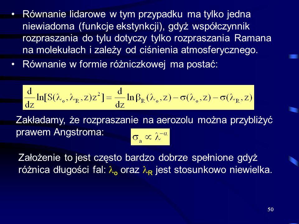 Równanie lidarowe w tym przypadku ma tylko jedna niewiadoma (funkcje ekstynkcji), gdyż współczynnik rozpraszania do tylu dotyczy tylko rozpraszania Ramana na molekułach i zależy od ciśnienia atmosferycznego.