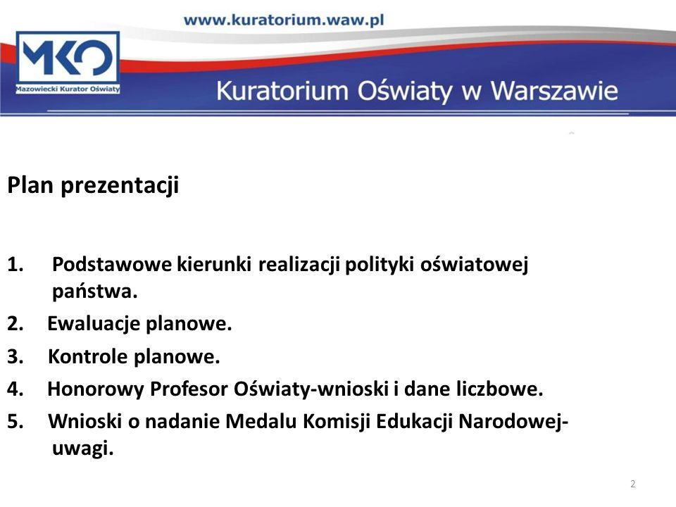 Plan prezentacji Podstawowe kierunki realizacji polityki oświatowej państwa. 2. Ewaluacje planowe.