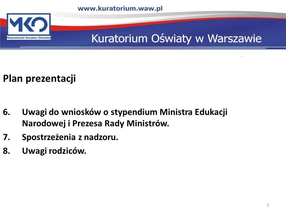 Plan prezentacji Uwagi do wniosków o stypendium Ministra Edukacji Narodowej i Prezesa Rady Ministrów.