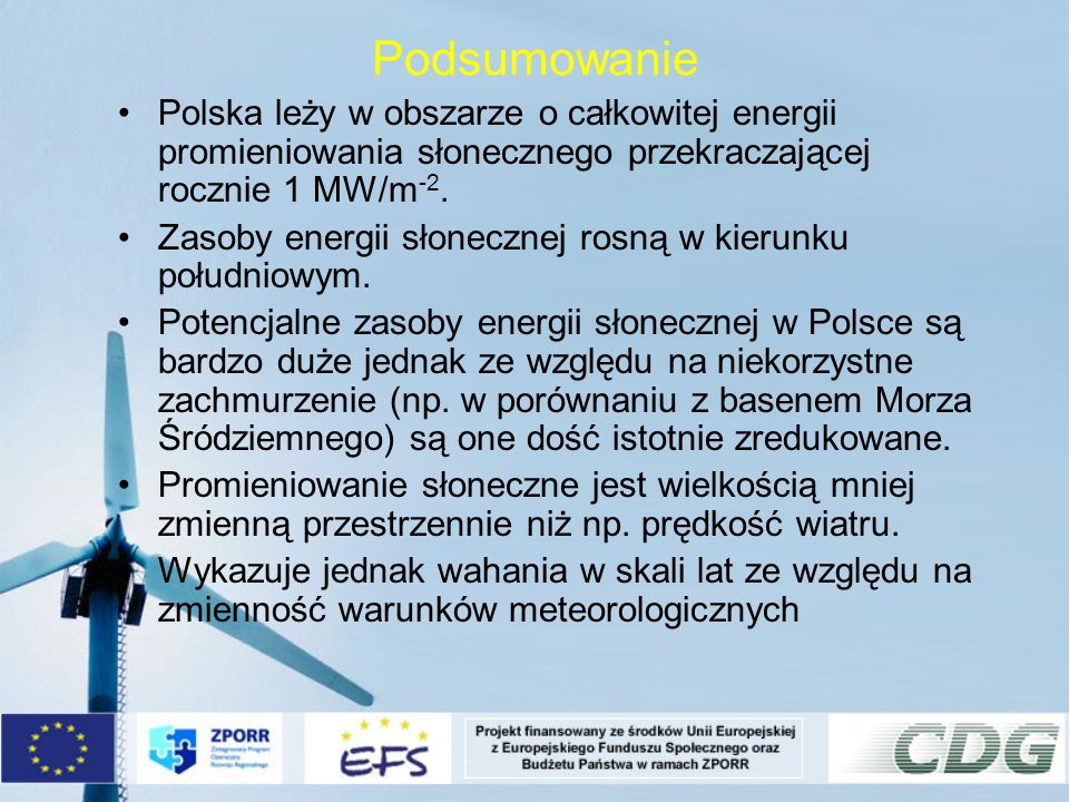 PodsumowaniePolska leży w obszarze o całkowitej energii promieniowania słonecznego przekraczającej rocznie 1 MW/m-2.