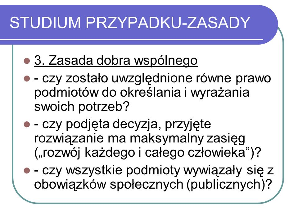 STUDIUM PRZYPADKU-ZASADY