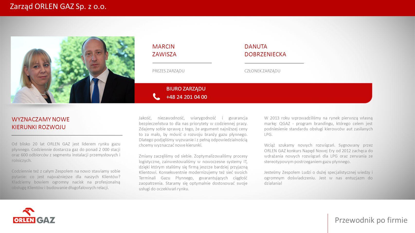 Zarząd ORLEN GAZ Sp. z o.o. Przewodnik po firmie DANUTA DOBRZENIECKA