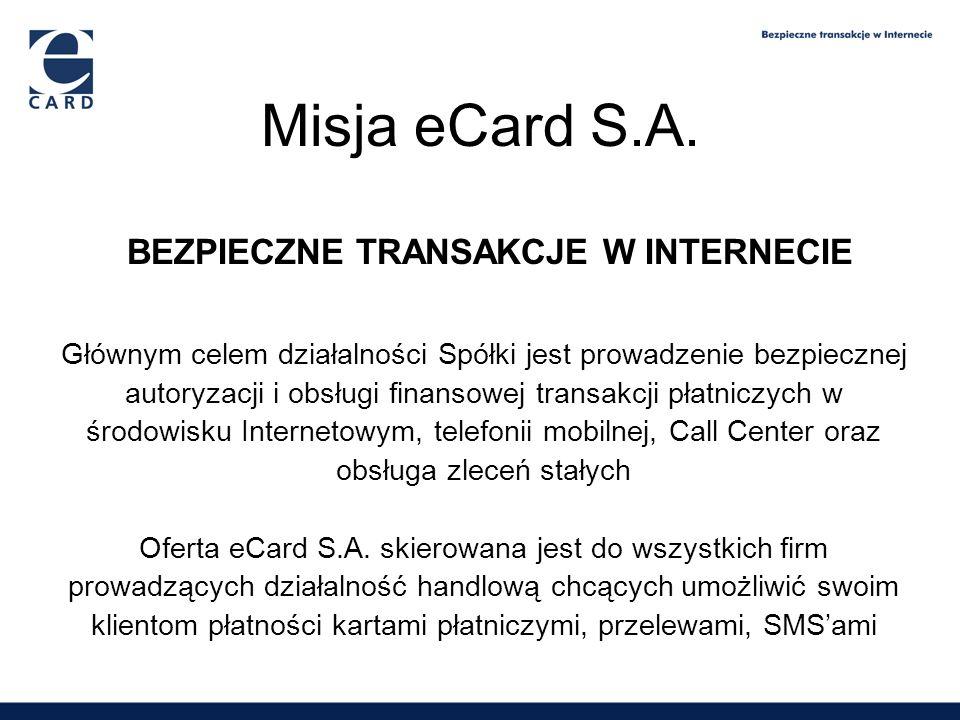 Misja eCard S.A. BEZPIECZNE TRANSAKCJE W INTERNECIE