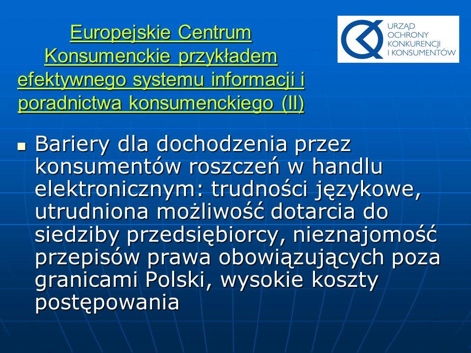 Europejskie Centrum Konsumenckie przykładem efektywnego systemu informacji i poradnictwa konsumenckiego (II)