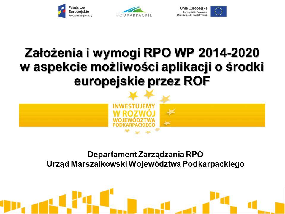 Założenia i wymogi RPO WP 2014-2020 w aspekcie możliwości aplikacji o środki europejskie przez ROF