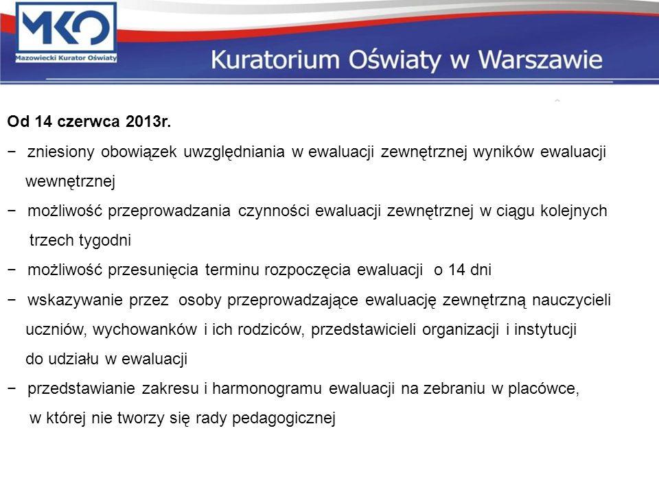 Od 14 czerwca 2013r. zniesiony obowiązek uwzględniania w ewaluacji zewnętrznej wyników ewaluacji. wewnętrznej.