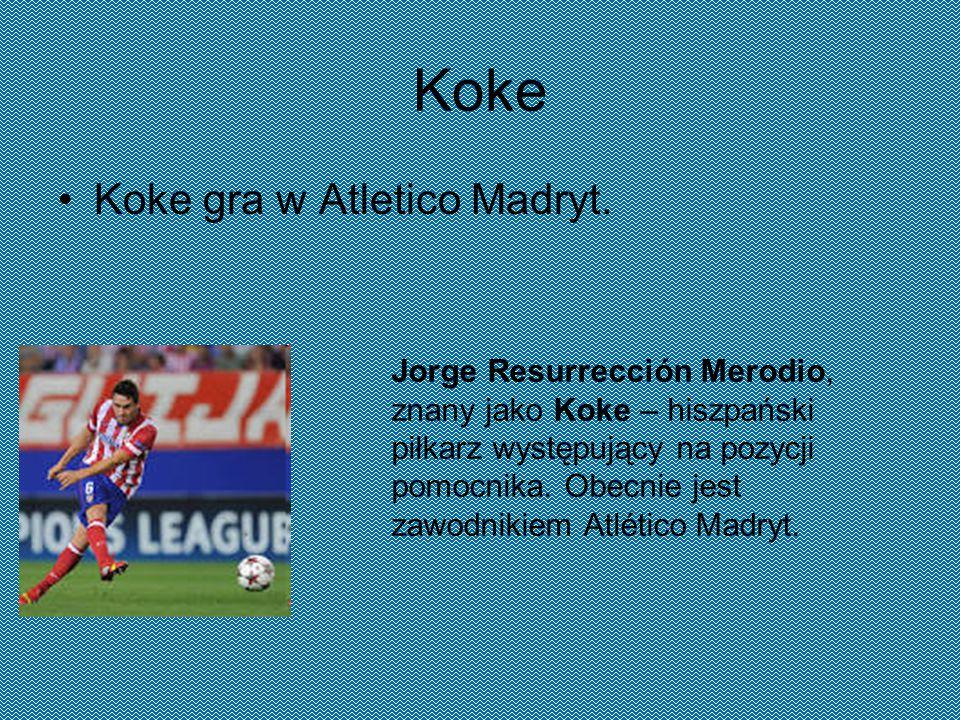 Koke Koke gra w Atletico Madryt.