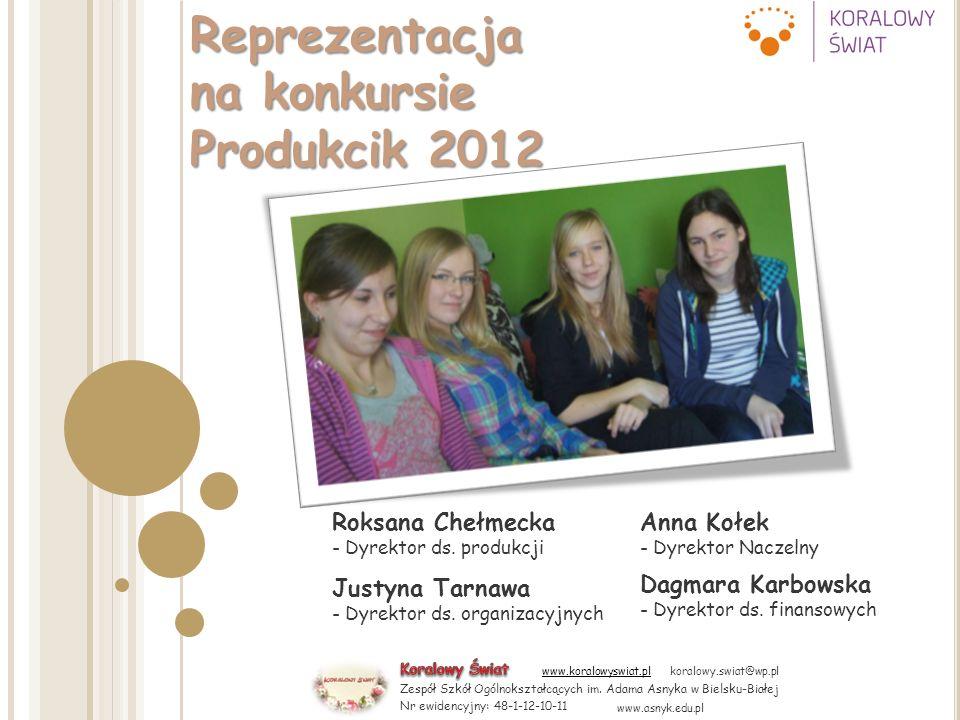 Reprezentacja na konkursie Produkcik 2012 Roksana Chełmecka