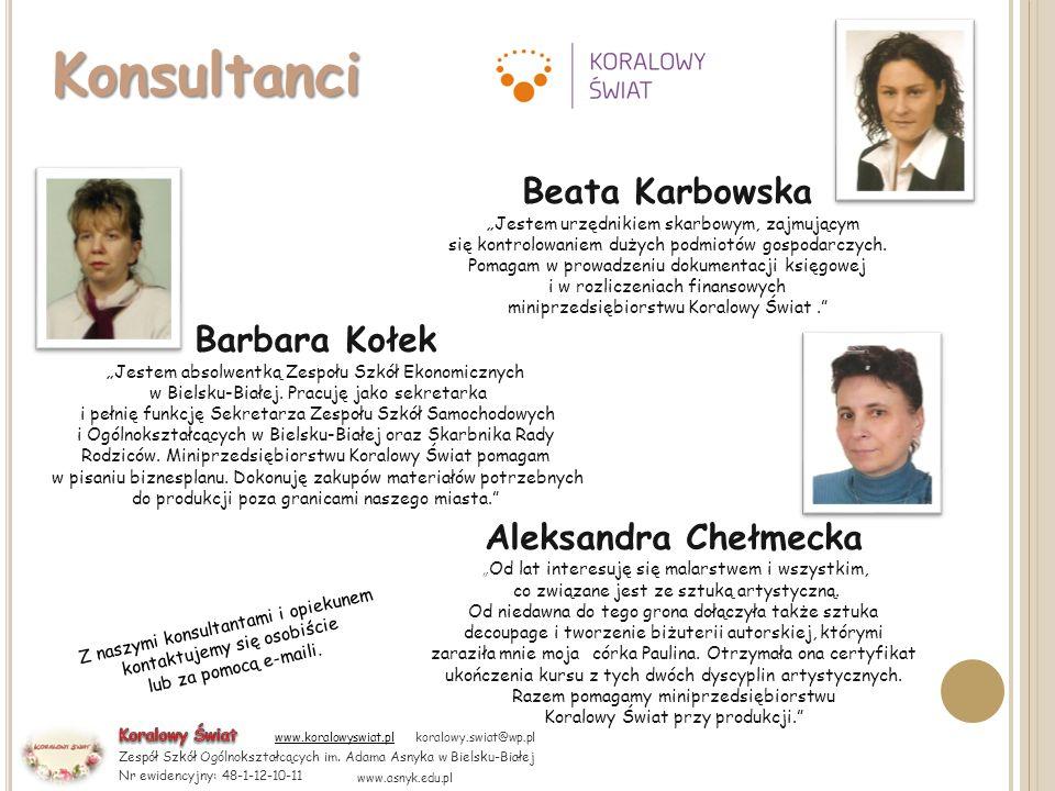 Konsultanci Beata Karbowska Barbara Kołek Aleksandra Chełmecka