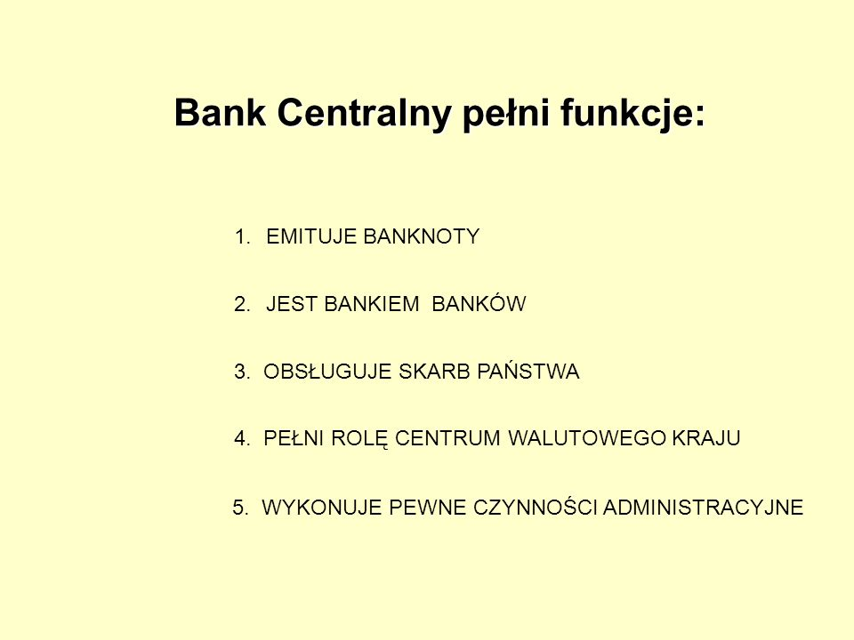 Bank Centralny pełni funkcje: