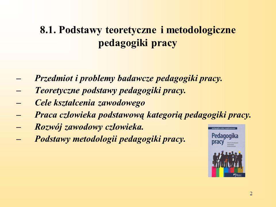 8.1. Podstawy teoretyczne i metodologiczne pedagogiki pracy
